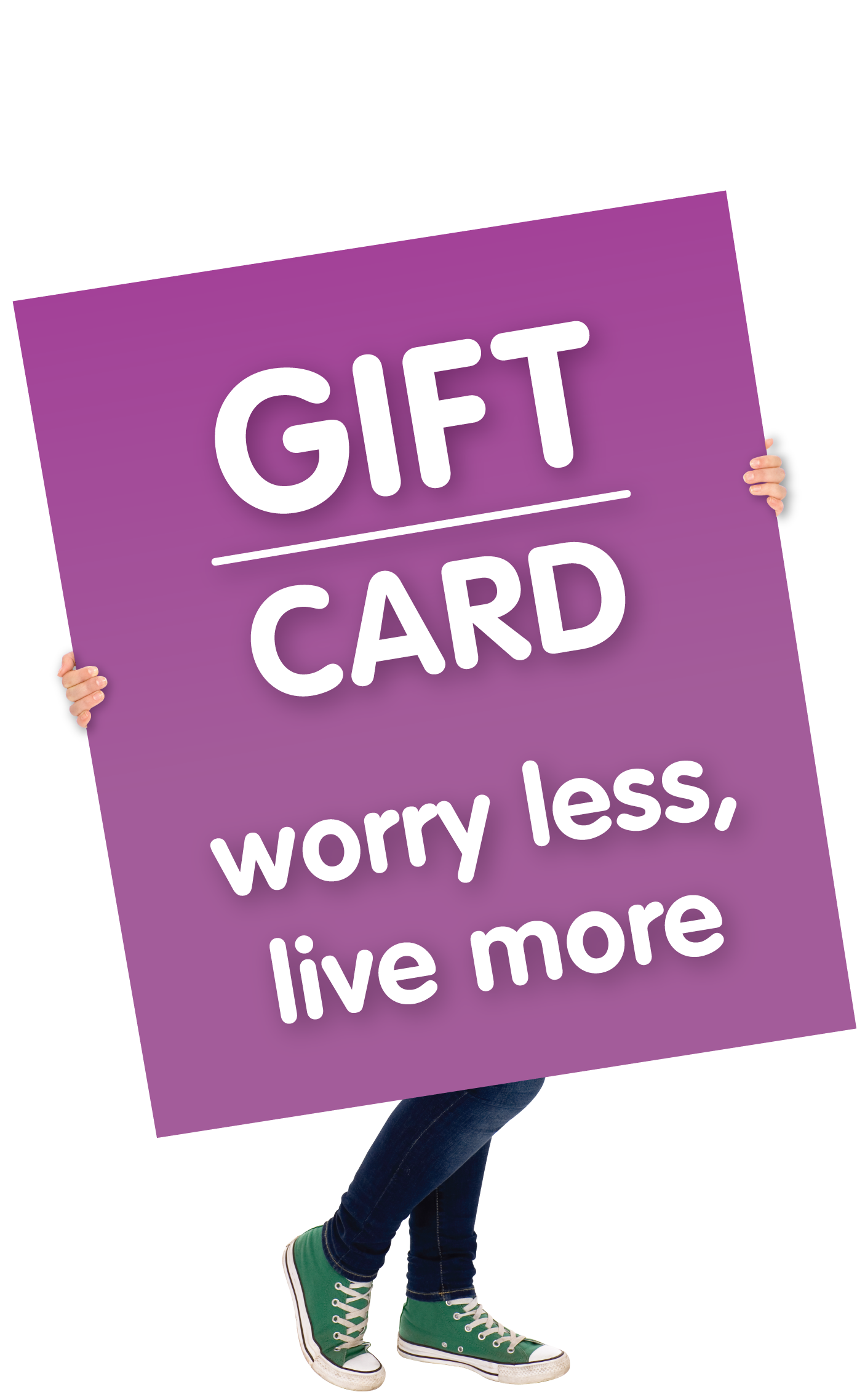 Gift Card, Worry Less Live More