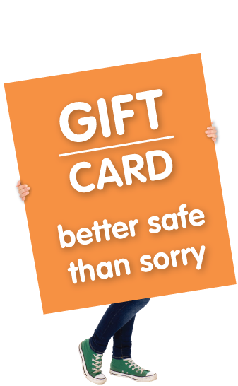Gift Card, Better Safe Than Sorry